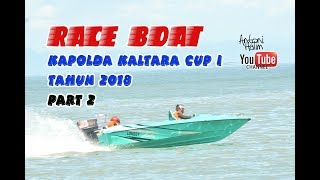 Video RACE BOAT KAPOLDA KALTARA CUP I 2018 PART 2 MP3, 3GP, MP4, WEBM, AVI, FLV Agustus 2018