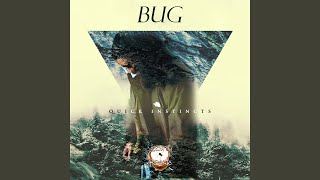 New Audio Video: BUG - Quick Instincts