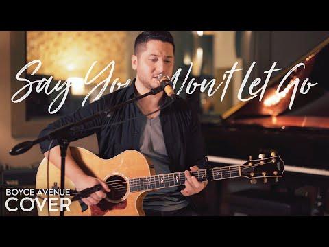 Say You Won't Let Go - James Arthur (Boyce Avenue acoustic cover) on Spotify & iTunes (видео)