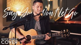 Say You Won't Let Go - James Arthur (Boyce Avenue acoustic cover) on Spotify & iTunes Video