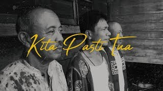 Download Lagu Fourtwnty - Kita Pasti Tua Mp3