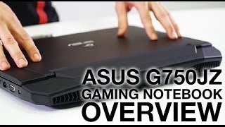 ASUS ROG G750JZ Gaming Notebook Overview