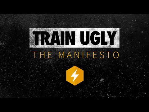 The Train Ugly Manifesto