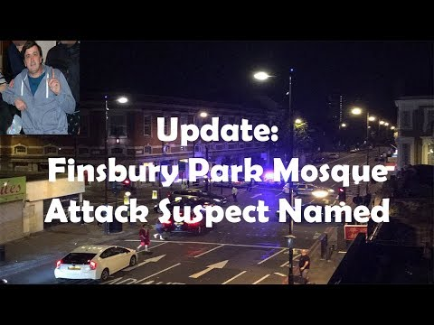 Update: Finsbury Park mosque attack suspect named Darren Osborne