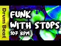 Funk Drum Beat with Stops 107 BPM