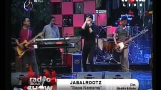 Radio show JABALROOTZ Siapa namamu Video