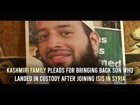 Kashmiri family pleads for bringing back son who landed in custody after joining ISIS