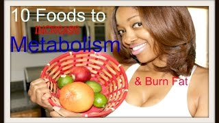 10 Foods to Increase Metabolism & Burn Belly Fat - YouTube