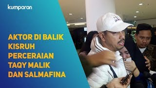Video Aktor di Balik Kisruh Perceraian Taqy Malik dan Salmafina MP3, 3GP, MP4, WEBM, AVI, FLV Januari 2018