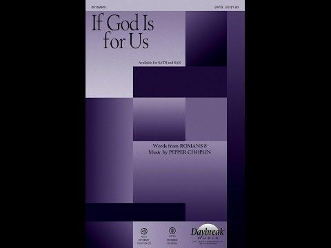 IF GOD IS FOR US (SATB Choir) - Pepper Choplin