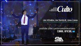 Video Um Homem, Um Tanque, Uma Cama - Samuel Mariano - DVD Antes, Durante e Depois do Culto - Ao Vivo MP3, 3GP, MP4, WEBM, AVI, FLV Juli 2018