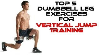 Top 5 Dumbbell Leg Exercises That Will Increase Your Vertical Jump! Learn How To Jump Higher!
