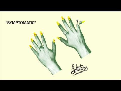 SKATERS - Symptomatic [Official Audio]