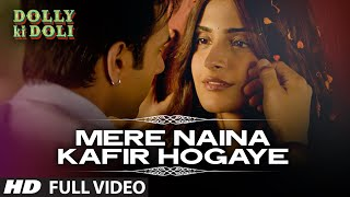 Nonton  Mere Naina Kafir Hogaye  Full Video Song   Dolly Ki Doli   T Series Film Subtitle Indonesia Streaming Movie Download