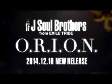 brothers - 三代目 J Soul Brothersのニューシングル「O.R.I.O.N.」。冬の空に燦然と輝くオリオン座をイメージして作られた、春夏秋冬シリーズ第4弾【冬】。2014年...