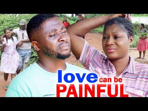 Love Can Be Painful Full Movie Season 5&6 - Destiny Etico 2020 Latest Nigerian Nollywood Movie