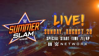 Don't miss SummerSlam 2017, streaming live Sunday, Aug. 20, on the award-winning WWE Network at a special start time of 7E/4P.More ACTION on WWE NETWORK : http://wwenetwork.comSubscribe to WWE on YouTube: http://bit.ly/1i64OdTMust-See WWE videos on YouTube: https://goo.gl/QmhBofVisit WWE.com: http://goo.gl/akf0J4