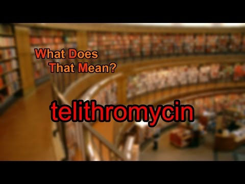 What does telithromycin mean?