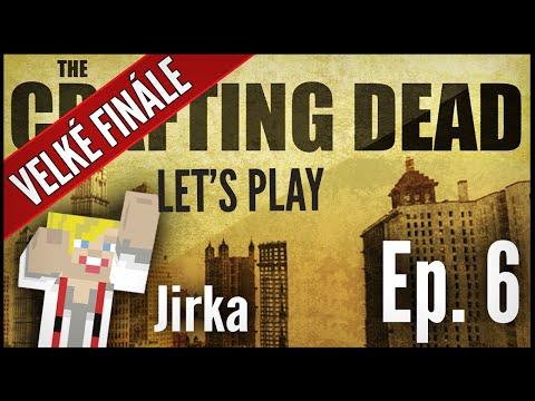 Jirka Hraje - Crafting Dead E06 - Velké finále!