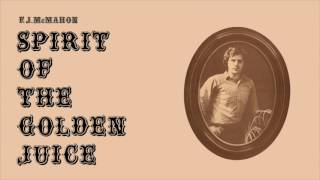 F.J. McMahon - Sister, Brother From the LP, The Spirit Of The Golden Juice Available August 11 via Anthology Recordings...