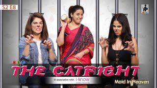 Video SIT | Maid In Heaven | THE CATFIGHT | S2 E8 | Chhavi Mittal | Shubhangi Litoria | Pooja Gor MP3, 3GP, MP4, WEBM, AVI, FLV Juni 2019