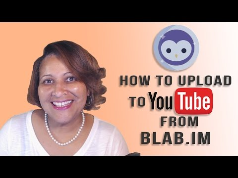 Watch 'How to Upload YouTube Videos From Blab.im - YouTube'