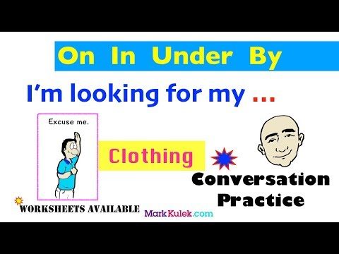 Frases cortas - Prepositions of Place  On, In, Under, By  Clothing  Vocabulary-Based Conversation  ESL