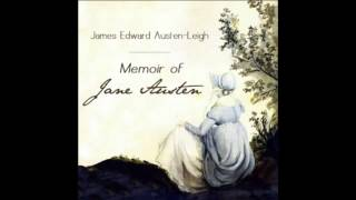 Memoir of Jane Austen by James Edward Austen-Leigh (FULL Audio Book) part 1