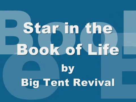 Big Tent Revival - Star In The Book Of Life