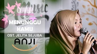 Video Anji - Menunggu Kamu (OST. Jelita Sejuba) Cover By Orlin MP3, 3GP, MP4, WEBM, AVI, FLV Maret 2018