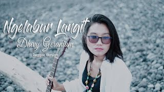 Video NGELABUR LANGIT - Dhevy Geranium Reggae Version (Cipt. KOMING) MP3, 3GP, MP4, WEBM, AVI, FLV Mei 2019