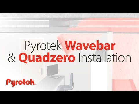 Pyrotek Wavebar and Quadzero Installation