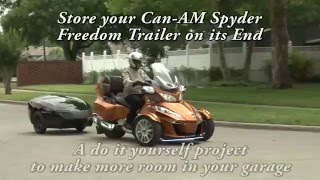 5. Store Your Can-Am Spyder Freedom Trailer on End - Part 1 Overview
