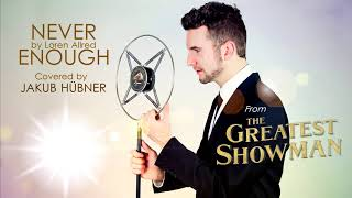 Video Never Enough (from ''The Greatest Showman'' OST) (Covered by Jakub Hübner) MP3, 3GP, MP4, WEBM, AVI, FLV Juni 2018