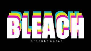 BLEACH - BROCKHAMPTON