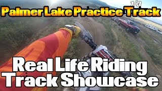 8. Real Life Riding | Palmer Lake Track Showcase | 2012 Kawasaki KX450F