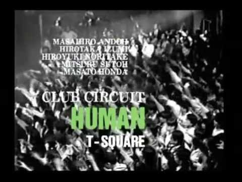 T-Square - Club Circuit Human (Full concert)