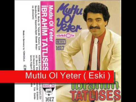Video Ibrahim Tatlises   Mutlu Ol Yeter  (Eski) download in MP3, 3GP, MP4, WEBM, AVI, FLV January 2017