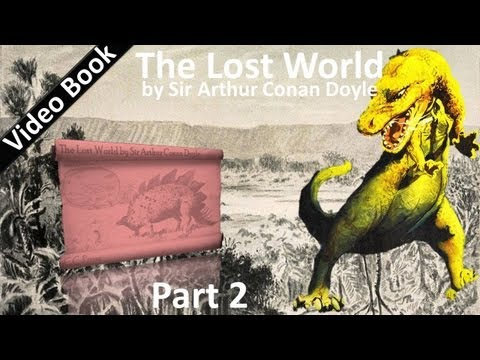 Video Part 2 - The Lost World Audiobook by Sir Arthur Conan Doyle (Chs 08-12) download in MP3, 3GP, MP4, WEBM, AVI, FLV January 2017