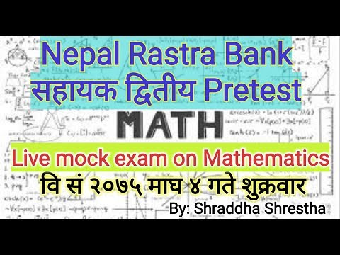 (Nepal Rastra Bank Pretest Mathematics live exam by Shraddha Shrestha - Duration: 54 minutes.)