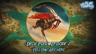 Deck Pilot returns with a Yellow Archers episode to go with it's Deck Doctor brother. This time includes two matches, one a mirror...