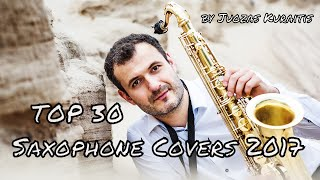 Video TOP 30 Saxophone Covers of Popular Songs 2017, Greatest Hits of 2017-2018 by Juozas Kuraitis MP3, 3GP, MP4, WEBM, AVI, FLV Mei 2018