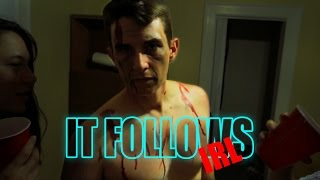 It Follows - IRL