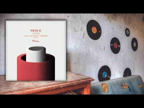 Pete K - Utopia (Dousk Remix)