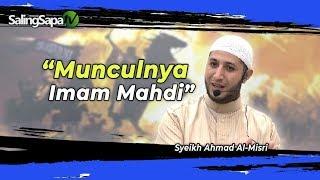 Video Syeikh Ahmad Al-Misri - Munculnya Imam Mahdi MP3, 3GP, MP4, WEBM, AVI, FLV Desember 2018