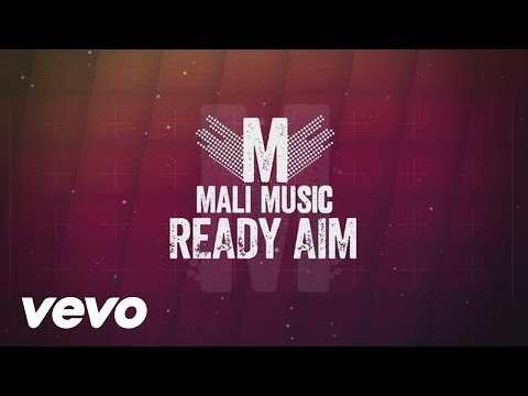 Mali Music Lyric Video for Ready Aim Fire
