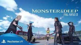 Final Fantasy XV Monster of the Deep VR Launch Trailer