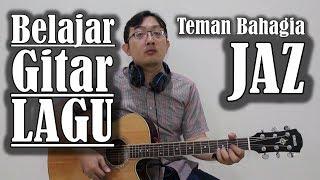 Video Belajar Gitar Lagu - Teman Bahagia (JAZ) MP3, 3GP, MP4, WEBM, AVI, FLV Maret 2018
