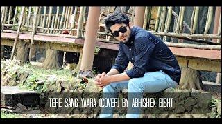 Tere Sang Yaara (Cover) | Abhishek Bisht | Rustom 2016 | HD full download video download mp3 download music download