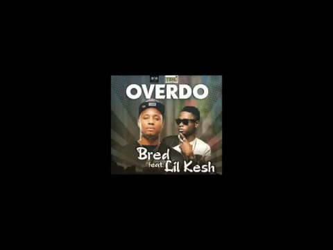 Over Do - B Red X Lil Kesh (Official Audio)